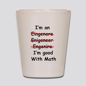 Im good with math Shot Glass